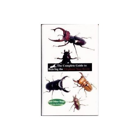 The Complete Guide to Rearing the Elephant Stag Beetle (Book)